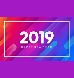 2019 happy new year with dynamic color background vector image