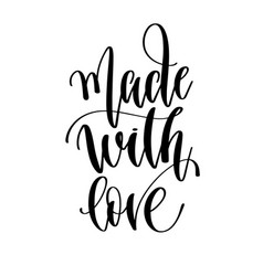 made with love - hand lettering inscription text vector image
