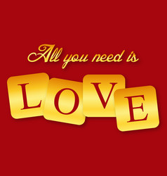Valentine day all you need is love image vector