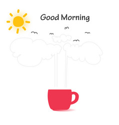 good morning with coffee and morning atmosphere vector image
