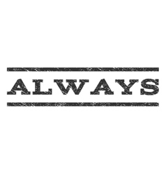 Always Watermark Stamp vector image