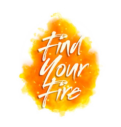 find your fire motivational saying for posters vector image