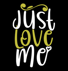 Just love me heart lover t shirt vector