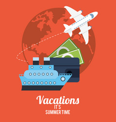 vacations summer time - travel transport money vector image vector image