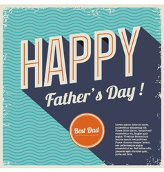 happy fathers day card font retro background vector image