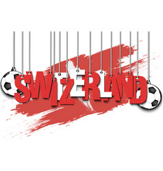 banner the inscription switzerland vector image