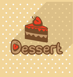 poster in flat style with piece of cake vector image