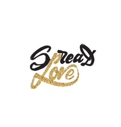 Spread love -Lettering gold paint similar to the vector image