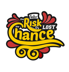 Take risk or lost chance vector