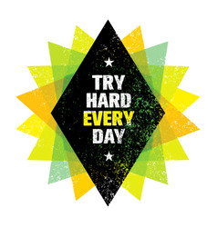 try hard every day motivation quote creative vector image