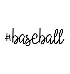 Baseball hashtag word or text for design vector