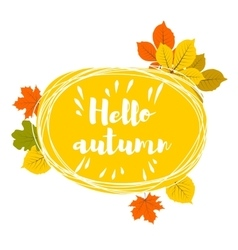 Hand drawn hello autumn leaves vector image