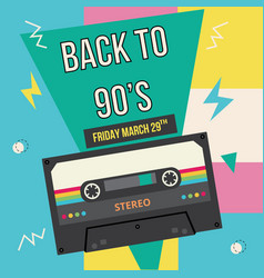back to 90-s banner or poster with music cassette vector image