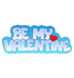 Be my valentine sign vector