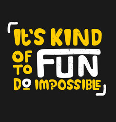 It is kind fun to do impossible vector
