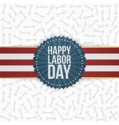 Happy Labor Day greeting Label vector image