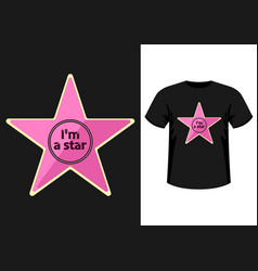 Stylish trendy slogan i am a star t-shirt vector