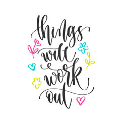 things will work out - hand lettering inscription vector image