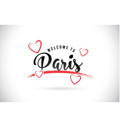 Paris welcome to word text with handwritten font vector