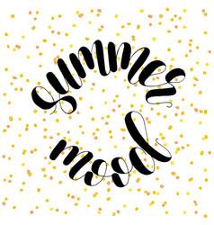 Summer mood lettering vector