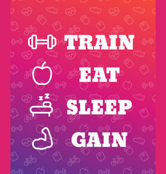 Train eat sleep gain poster for gym vector