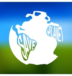 Silhouette of earth with text inside save planet vector image