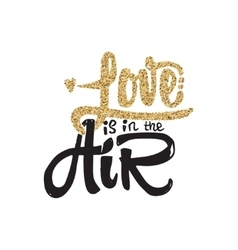 Love is it in air Lettering gold paint similar to vector image