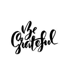 Be grateful modern dry brush ink lettering vector
