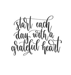Start each day with a grateful heart - hand vector