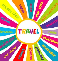 Travel collage with different world city names vector image
