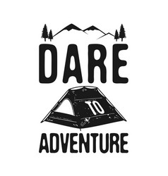 dare to adventure - camp explorer graphic for t vector image