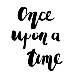 Once upon a time calligraphic poster vector