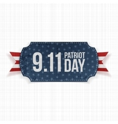 Patriot Day 11th September realistic Label vector