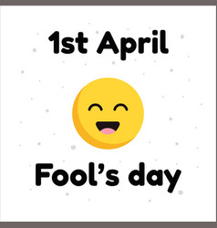 April fools day typographic with smile face design vector