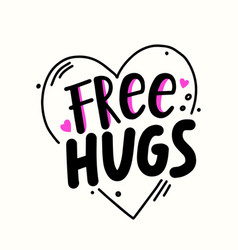 Free hugs quote inside heart banner hand vector