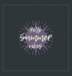 Summer holidays typography inspirational quote vector