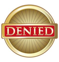 Denied Gold Label vector