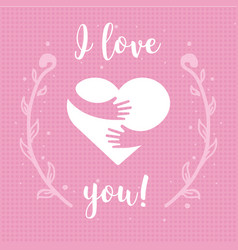 i love you heart and hands with text lettering vector image