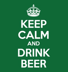 keep calm and drink beer quotes vector image