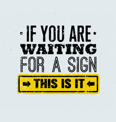if you are waiting for a sign this is it creative vector image vector image