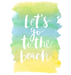 Motivation poster lets go to beach vector