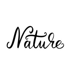 Nature inscription brush vector