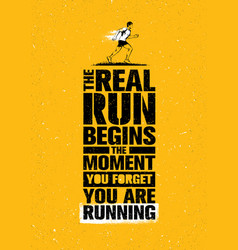 the real run begins the moment you forget you are vector image