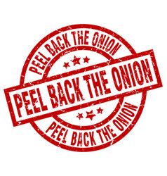 peel back the onion round red grunge stamp vector image