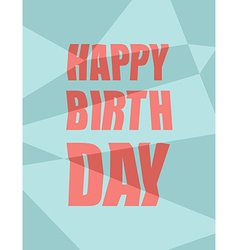 Happy birthday Damaged background broken letters vector image vector image