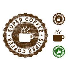 Super coffee stamp seal with grunge surface vector