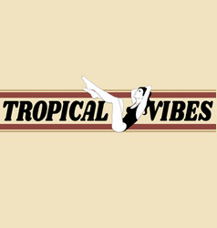 Tropical vibes hand drawn girl vector