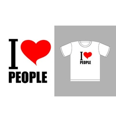 I love people Love heart symbol Sign for t-shirts vector image