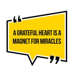 Inspirational motivational quote a grateful heart vector