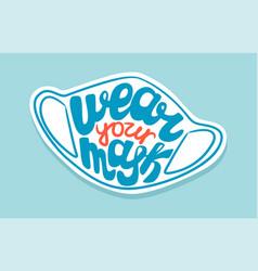 wear your mask corona virus doodle sticker vector image